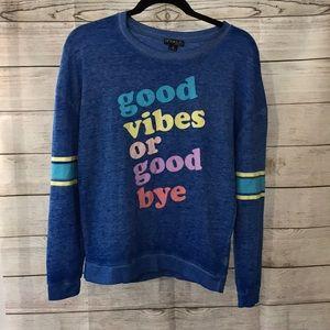 Good vibes or goodbye Long Sleeve Top